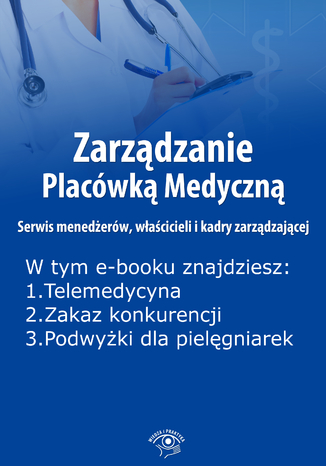 Zarządzanie Placówką Medyczną. Serwis menedżerów, właścicieli i kadry zarządzającej, wydanie styczeń 2016 r