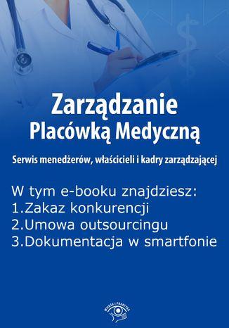 Zarządzanie Placówką Medyczną. Serwis menedżerów, właścicieli i kadry zarządzającej, wydanie luty 2016 r