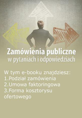 Okładka książki Zamówienia publiczne w pytaniach i odpowiedziach, wydanie październik 2015 r