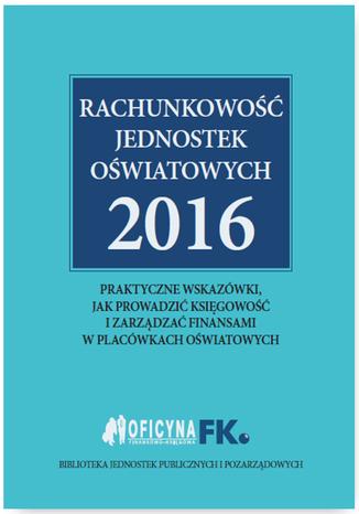Okładka książki Rachunkowość jednostek oświatowych 2016