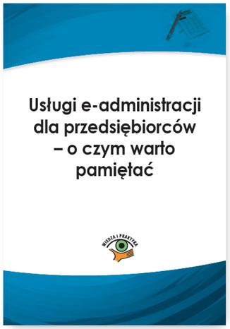 Okładka książki Usługi e-administracji dla przedsiębiorców - o czym warto pamiętać