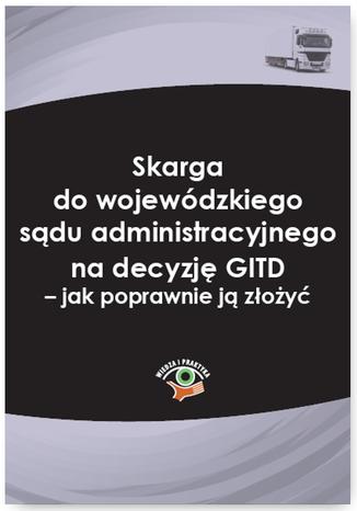 Okładka książki/ebooka Skarga do wojewódzkiego sądu administracyjnego na decyzję GITD - jak poprawnie ją złożyć