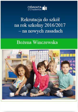 Rekrutacja do szkół na rok szkolny 2016/2017- na nowych zasadach