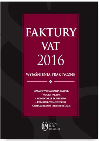 Okładka książki Faktury VAT 2016 wyjaśnienia praktyczne