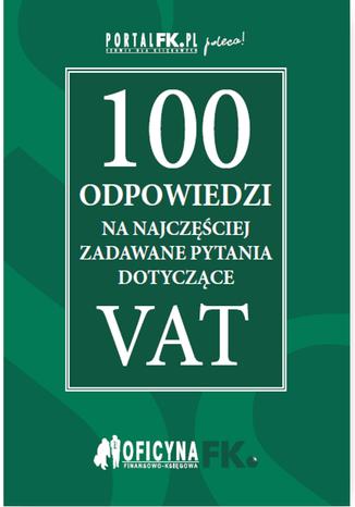 Okładka książki 100 odpowiedzi na najczęściej zadawane pytania dotyczące VAT - stan prawny na 2016r