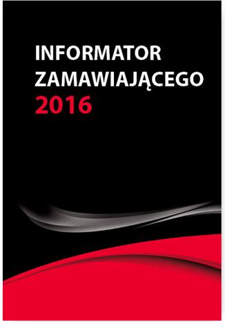 Informator zamawiającego - nowe wskaźniki od 1 stycznia 2016