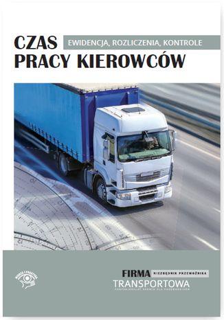 Okładka książki/ebooka Czas pracy kierowców - ewidencja, rozliczenia, kontrole