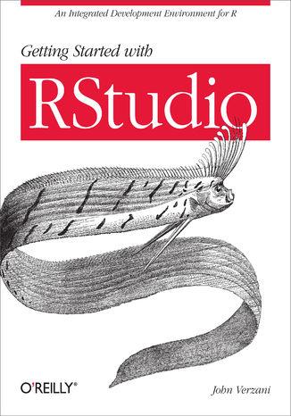 Okładka książki/ebooka Getting Started with RStudio. An Integrated Development Environment for R