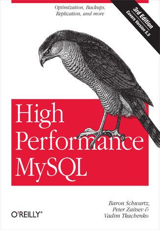Okładka książki/ebooka High Performance MySQL. Optimization, Backups, and Replication. 3rd Edition