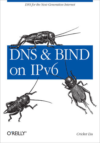 Okładka książki/ebooka DNS and BIND on IPv6. DNS for the Next-Generation Internet