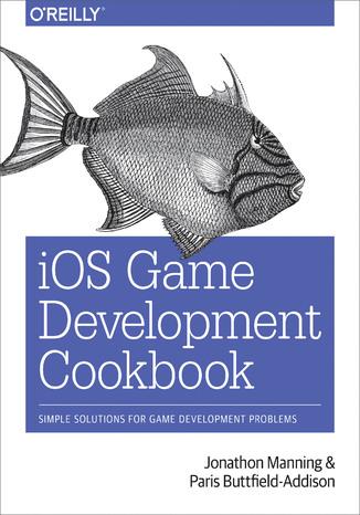Okładka książki iOS Game Development Cookbook
