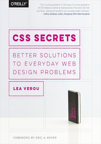 Okładka książki CSS Secrets. Better Solutions to Everyday Web Design Problems