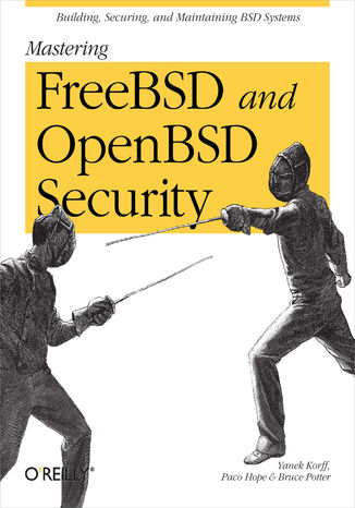 Okładka książki/ebooka Mastering FreeBSD and OpenBSD Security. Building, Securing, and Maintaining BSD Systems