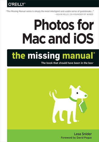 Okładka książki Photos for Mac and iOS: The Missing Manual