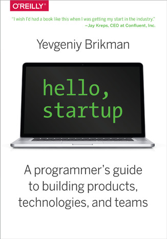 Okładka książki Hello, Startup. A Programmer's Guide to Building Products, Technologies, and Teams
