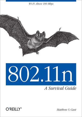 Okładka książki 802.11n: A Survival Guide. Wi-Fi Above 100 Mbps