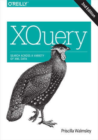 Okładka książki/ebooka XQuery. Search Across a Variety of XML Data. 2nd Edition