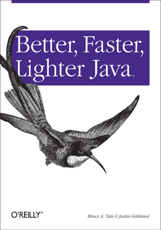 Okładka książki/ebooka Better, Faster, Lighter Java