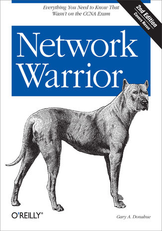 Okładka książki Network Warrior. Everything You Need to Know That Wasn't on the CCNA Exam. 2nd Edition