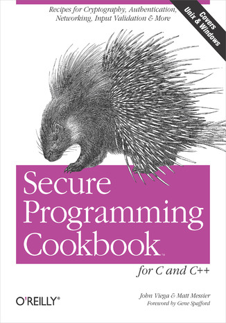 Okładka książki/ebooka Secure Programming Cookbook for C and C++. Recipes for Cryptography, Authentication, Input Validation & More