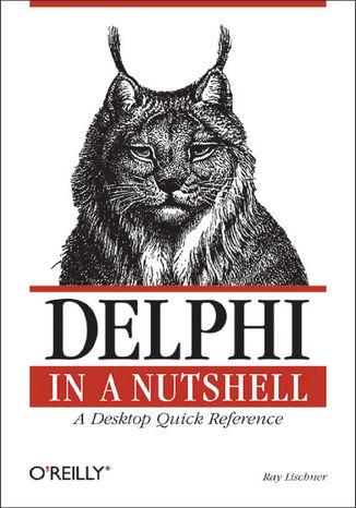 Okładka książki/ebooka Delphi in a Nutshell. A Desktop Quick Reference