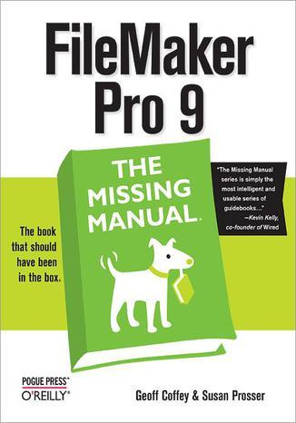 Okładka książki/ebooka FileMaker Pro 9: The Missing Manual. The Missing Manual