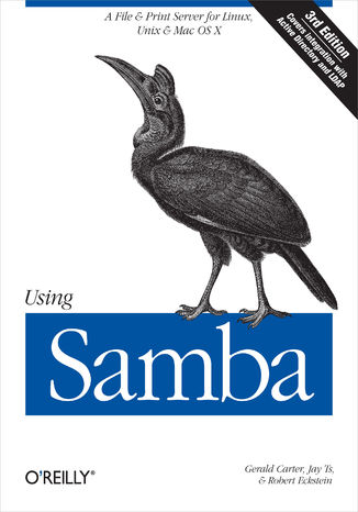 Okładka książki Using Samba. A File & Print Server for Linux, Unix & Mac OS X. 3rd Edition