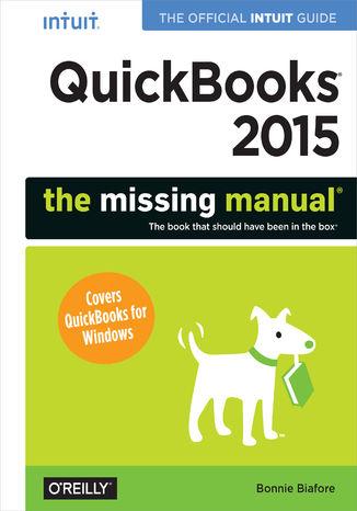 Okładka książki QuickBooks 2015: The Missing Manual. The Official Intuit Guide to QuickBooks 2015