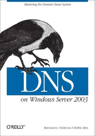 Okładka książki DNS on Windows Server 2003. 3rd Edition