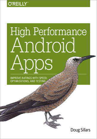 Okładka książki High Performance Android Apps. Improve Ratings with Speed, Optimizations, and Testing