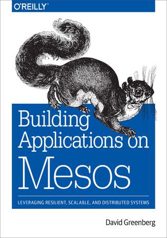 Okładka książki/ebooka Building Applications on Mesos