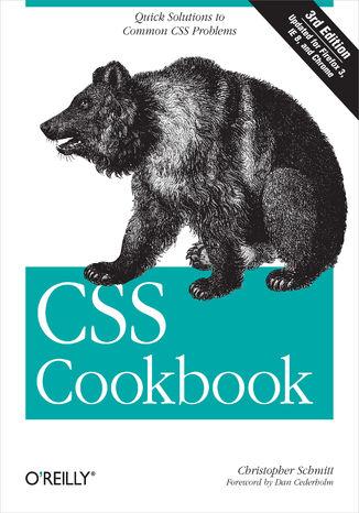 Okładka książki CSS Cookbook. Quick Solutions to Common CSS Problems. 3rd Edition