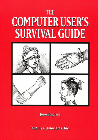 Okładka książki The Computer User's Survival Guide. Staying Healthy in a High Tech World