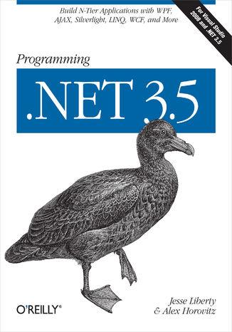 Okładka książki Programming .NET 3.5. Build N-Tier Applications with WPF, AJAX, Silverlight, LINQ, WCF, and More