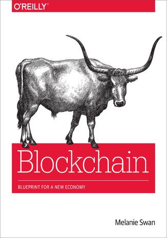 Okładka książki/ebooka Blockchain. Blueprint for a New Economy