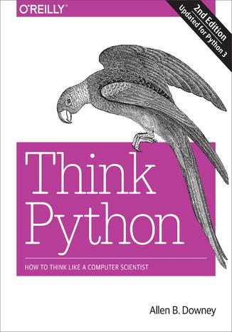 Okładka książki Think Python. How to Think Like a Computer Scientist. 2nd Edition