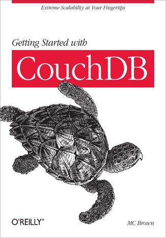 Okładka książki/ebooka Getting Started with CouchDB. Extreme Scalability at Your Fingertips