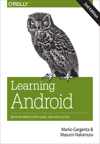 Okładka książki Learning Android. Develop Mobile Apps Using Java and Eclipse. 2nd Edition