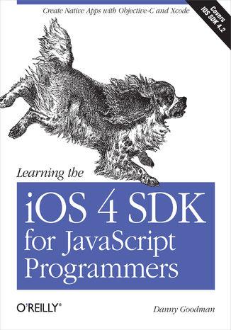 Okładka książki Learning the iOS 4 SDK for JavaScript Programmers. Create Native Apps with Objective-C and Xcode