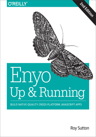 Okładka książki/ebooka Enyo: Up and Running. Build Native-Quality Cross-Platform JavaScript Apps. 2nd Edition