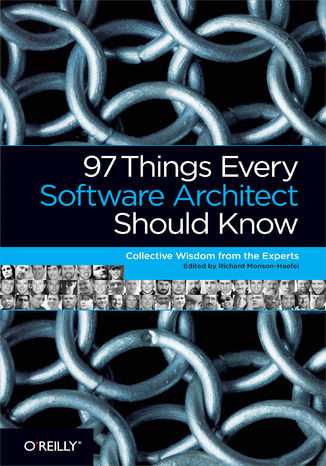 Okładka książki 97 Things Every Software Architect Should Know. Collective Wisdom from the Experts