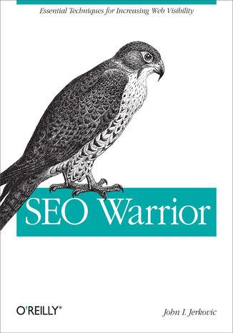 Okładka książki SEO Warrior. Essential Techniques for Increasing Web Visibility