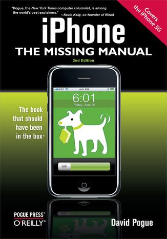 Okładka książki iPhone: The Missing Manual. Covers the iPhone 3G. 2nd Edition