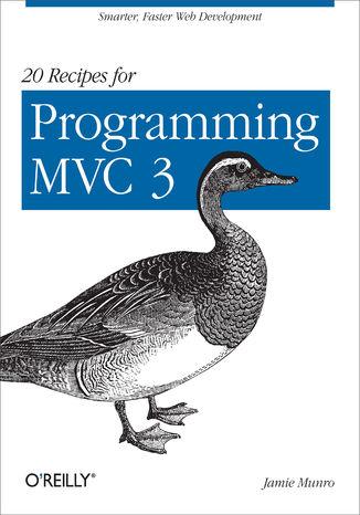 Okładka książki 20 Recipes for Programming MVC 3. Faster, Smarter Web Development