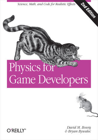 Okładka książki/ebooka Physics for Game Developers. Science, math, and code for realistic effects. 2nd Edition