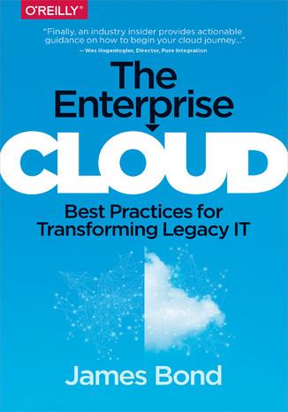 Okładka książki The Enterprise Cloud. Best Practices for Transforming Legacy IT