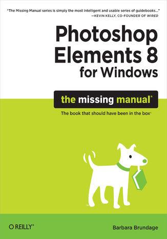 Okładka książki Photoshop Elements 8 for Windows: The Missing Manual. The Missing Manual