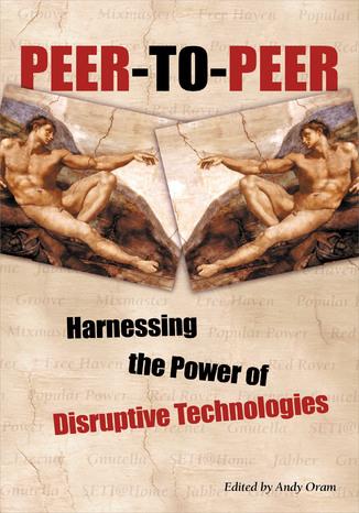 Okładka książki/ebooka Peer-to-Peer. Harnessing the Power of Disruptive Technologies