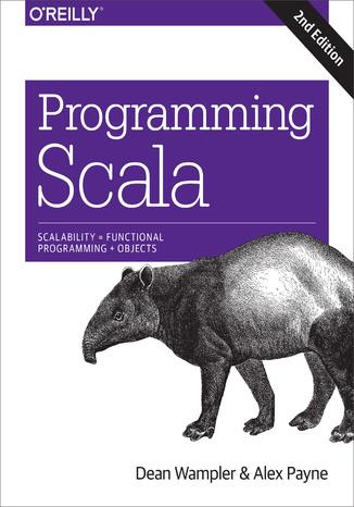 Okładka książki/ebooka Programming Scala. Scalability = Functional Programming + Objects. 2nd Edition
