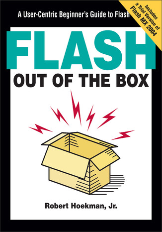 Okładka książki/ebooka Flash Out of the Box. A User-Centric Beginner's Guide to Flash